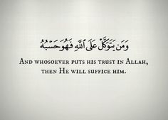 And whosoever puts his trust in Allah, then He will suffice him. Prayer Verses, Quran Verses, Quran Quotes, Quran Sayings, Islamic Inspirational Quotes, Islamic Quotes, Islamic Art, Islam Ramadan, Losing My Religion