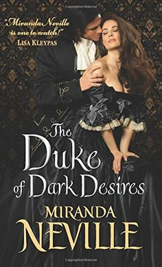 The Duke of Dark Desires by Miranda Neville. Loved! Julian is tricky and wicked and Jane is pragmatic and sexy. A winning combination!