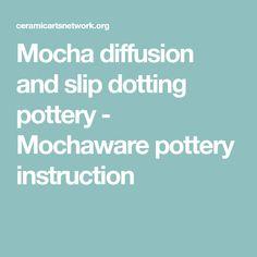 Mocha diffusion and slip dotting pottery - Mochaware pottery instruction