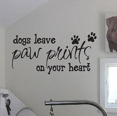 Dogs leave Paw Prints on Your Heart - Vinyl Wall Art Decal Sticker | Home & Garden, Home Décor, Decals, Stickers & Vinyl Art | eBay!