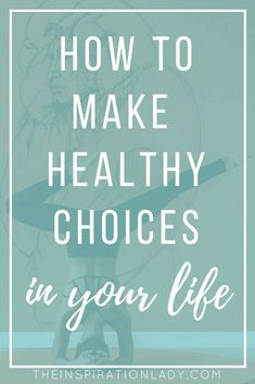Since 2017 is approaching its end, it's time to think about all the changes we want to implement in the new year. Here are small ways you can make healthy choices in 2018!