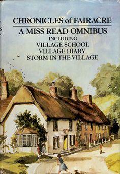 Chronicles of Fairacre: Village School / Village Diary / Storm in the Village (The Fairacre Omnibus): Miss Read: 9780395251812: Amazon.com: ...