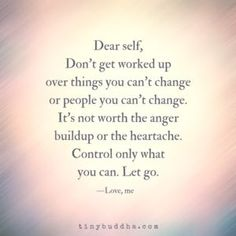 Dear self, Don't get worked up over things you can't change or people you can't change. It's not worth the anger buildup or the heartache. Control only what you can. Let go. Yeah baby, this is totally #WildlyAlive! #selflove #fitness #health #nutrition #weight #loss LEARN MORE → www.WildlyAliveWeightLoss.com