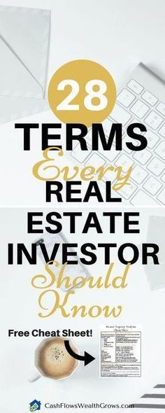 Beginner's Guide to Real Estate Investing Terms and Formulas (Free Cheat Sheet) - Cash Flows Wealth Grows 28 Terms Every Real Estate Investor Should Know Real Estate One, Getting Into Real Estate, Real Estate Career, Real Estate Business, Real Estate Investor, Real Estate Marketing, Investing In Real Estate, Commercial Real Estate Investing, Best Real Estate Investments