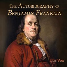 The Autobiography of Benjamin Franklin : Benjamin Franklin, ed. Frank Woodworth Pine : Free Download & Streaming : Internet Archive Biography, American History