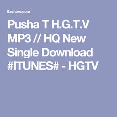 Pusha T H.G.T.V MP3 // HQ New Single Download #ITUNES# - HGTV