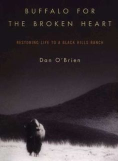 Buffalo for the Broken Heart, Dan O'Brien