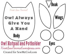 Owl Always Give You A Hand – Free Hot Pad and Potholder Tutorial – Knot Sew Normal Owl Sewing Patterns, Free Printable Sewing Patterns, Potholder Patterns, Owl Printable Free, Owl Applique, Owl Fabric, Fabric Flowers, Owl Crafts, Quilting For Beginners