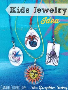 Kids Jewelry Making Idea by Candie Cooper on the Graphics Fairy Blog