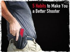 5 Habits to Make You a Better Shooter - Preparing for shtf