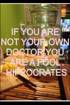 "Hippocrates  |  ""If you are not your own doctor you are a fool"" quote poster."