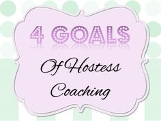 Effective hostess coaching is one of the best ways to increase sales at your direct sales home party. So what are your goals in the hostess coaching process?