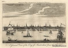 A General View of the City of Amsterdam from the Tye. - Antique Maps and Charts – Original, Vintage, Rare Historical Antique Maps, Charts, Prints, Reproductions of Maps and Charts of Antiquity
