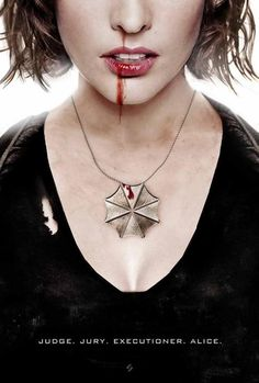 Resident Evil Movie  Judge. Jury. Executioner. Alice.