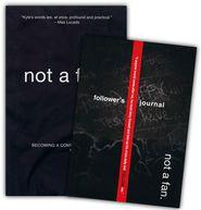 Not a Fan, Book & Journal   -               By: Kyle Idleman