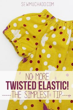 Learn this one simple tip for never getting twisted elastic again while sewing! You AND your seam ripper will thank you!