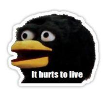 it hurts to live Sticker