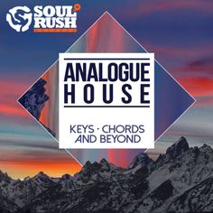 Analogue House: Keys, Chords And Beyond from Soul Rush Records