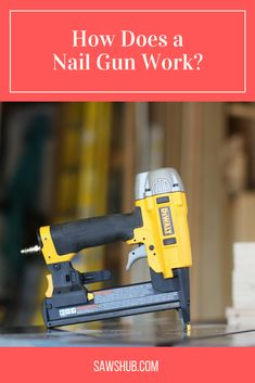 Ever wondered how a nail gun actually works? Read about the 3 different types of nail guns and the primary actions nail guns perform. #sawshub #process #build #tools Woodworking Projects Diy, Diy Projects, Types Of Fire, Different Types Of Nails, High Tension, Cheap Tools, Kinetic Energy, Nail Gun, Great Gifts For Men