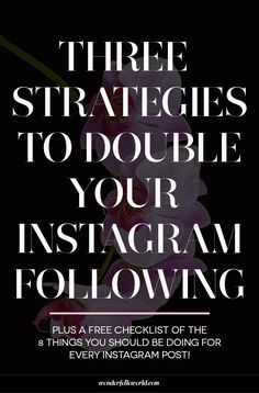 Double Your Instagram - the exact strategies we used to grow from 15,000 to 30,000 followers in just 2 months plus a free checklist of the 8 things you should be doing for every instagram post!