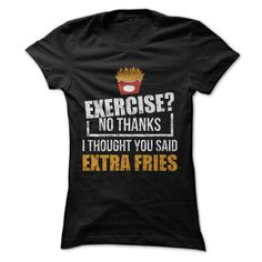 I Thought You Said Extra Fries