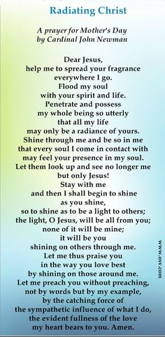 A prayer for Mother's Day. This was a favorite of Mother Teresa.