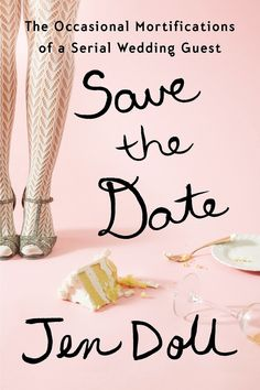 As someone who has been to countless weddings, Jen Doll knows all the ins and outs of attending and taking part in someone else's big day . . . for better or worse. She's written about these experiences in her upcoming memoir, Save the Date: The Occasional Mortifications of a Serial Wedding Guest, in which she shares some thoughtful (and funny) insights into dating relationships, marriage, and friendship.