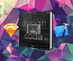 design+code - Learn iOS design and Xcode. Learn UI and animations using Swift. Sketch 3 + Xcode.