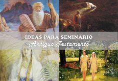 IDEAS PARA SEMINARIO: ANTIGUO TESTAMENTO