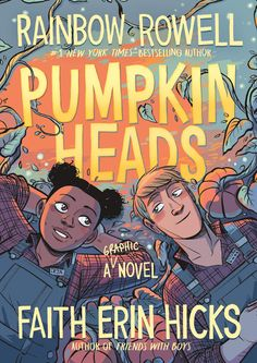 During their senior year of high school, two coworkers at a pumpkin patch throw a big Halloween party.  GN PUMPKIN #book #fiction #ya #graphicnovel