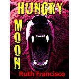 Hungry Moon (Kindle Edition)By Ruth Francisco