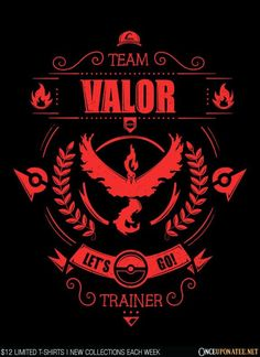 Team Valor is available on t-shirts, hoodies, tank tops, and more until 7/18 at OnceUponaTee.net starting at $12! #Fashion #Apparel #Pokemon #PokemonGo