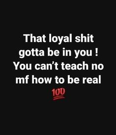 Just Me, Loyalty, Life Lessons, Teaching, Sayings, Words, Memes, Quotes, Instagram
