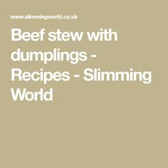 Beef stew with dumplings - Recipes - Slimming World