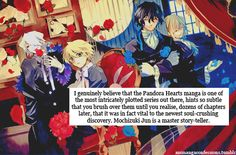 Pandora Hearts. I still don't know what to think!!! Ugh!!! It just makes me sad!!!