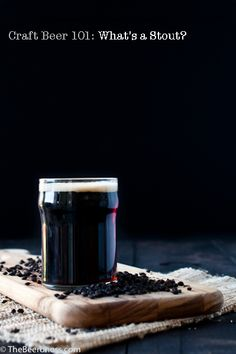 Craft beer What The Heck Is A Stout? (+ a recipe for Chocolate Stout Mousse Brownies. Beer 101, All Beer, Best Beer, Chocolate Stout, Chocolate Recipes, Chocolate Mouse, Cooking With Beer, Gin, Beer Snob