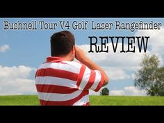 Bushnell tour v4 laser rangefinder review   great for your golf shots