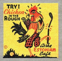 Chicken in the Rough  vintage matchpack advertising the Estonian Cafe at the…