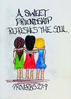 """A sweet friendship refreshes the soul."" Proverbs 27:9 (Scripture doodle of encouragement)"
