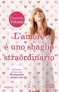 """Amore per i libri, e non solo: Quattro chiacchiere con Daniela Volontè """"L'amore è..."""