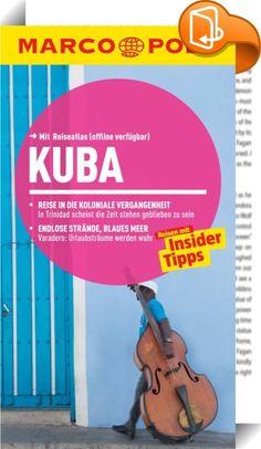 MARCO POLO Reiseführer Kuba    ::  BITTE BEACHTEN SIE: DIESES E-BOOK IST BEREITS IN EINER NEUEN AUFLAGE ERSCHIENEN!   Ankommen und Losleben!  Der Reiseführer mit den Insider- Tipps.  Jetzt auch als E-Book - mit vielen praktischen Zusatzfunktionen.      - Top Highlights auf einen Blick  - MARCO POLO Insider-Tipps mit detaillierten Hintergrundinfos  - Über 300 Weblinks führen direkt zu den Websites der Tipps  - Offline-Karten  - Google Map-Links – zur schnellen Routenplanung    Echtes Er...