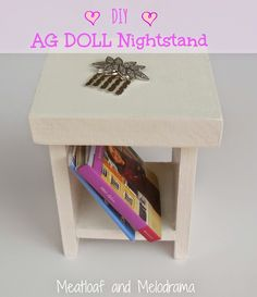 Meatloaf and Melodrama: DIY American Girl Doll Nightstand