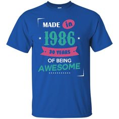 Age 30 Shirts MadeU In 1986 30 Years Being Awesome T-shirts Hoodies Sweatshirts