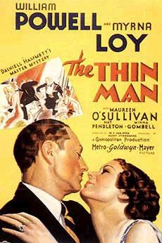 The Thin Man (1934) Nick and Nora Charles, a former detective and his rich, playful wife, investigate a murder case mostly for the fun of it.  William Powell, Myrna Loy, Maureen O'Sullivan...TS classic