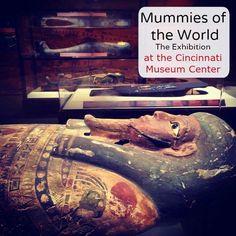 Mummies of the World Exhibit at the Cincinnati Museum Center in Cincinnati, Ohio - Pinned by Adventure Mom