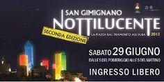 NOTTILUCENTE 2013 - La piazza dal tramonto all'alba - La notte bianca a San Gimignano Pro Loco San Gimignano