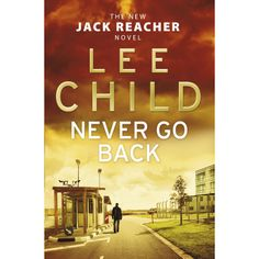 Never Go Back: (Jack Reacher 18) eBook: Lee Child: Amazon.com.au: Kindle Store