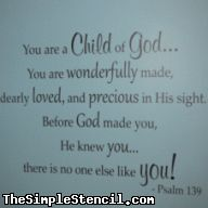 You are a Child of God Wall Decal made from the scripture Psalm 139. Exclusive design from TheSimpleStencil.com  Manufacturing wall transfers since 2002