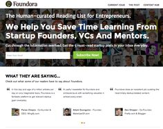 A human-curated Reading List for Startup Entrepreneurs, helps to save time learning by picking best writings from successful startup founders, VCs and mentors. www.Foundora.com