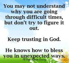 Keep trusting in God.